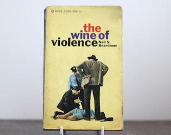 The wine of violence by Neil S. Boardman - 1960s crime novel