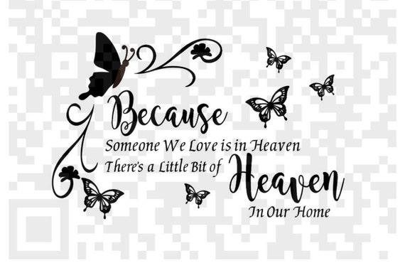 Because some one we love is in Heaven SVG, Sympathy Png, Sympathy Sign, Print and Cut File, Digital File, Jpeg, Cricut, Silhouette PNG