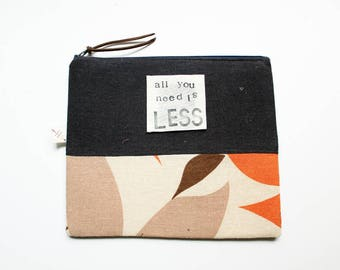 ALL you NEED is LESS zipper pouch gift for her under 20 makeup bag minimalist wallet gift eco friendly custom quote handmade slow fashion