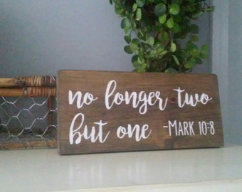 "No Longer Two But One Mark 10:8 Wood Sign 12"" x 6"" Wall Decor / Wedding / Marriage / Bible / Plaque / Wooden Decor"