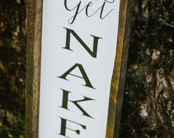 Get Naked ~ farmhouse style, rustic decor, framed sign