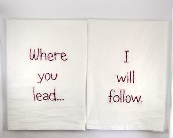 Gilmore Girls Flour sack towel - Where you lead I will follow  -  Gilmore Girls Theme song - Stars Hollow