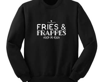 Fries and Frappes, Crew Neck Sweatshirt, Trendy Sweatshirt, Gifts for Teen Girls, College Student Gifts, Instagram, Tumblr