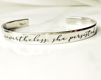 Nevertheless, she persisted Bracelet . Inspirational Jewelry . Daily Reminder Cuff Bracelet . #TBCO