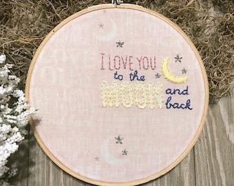 I Love You To the Moon and Hand Embroidered Hoop Art - Nursery Art - Baby Girl Gift - Baby Girl's Room