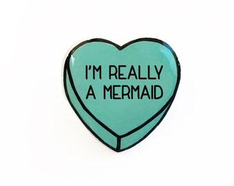 I'm Really a Mermaid - Anti Conversation Heart Pin Brooch Badge