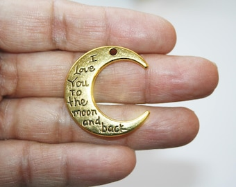 I Love To The Moon and Back Charm, Gold Crescent Moon Pendant,  29x25mm - 5ct - #258