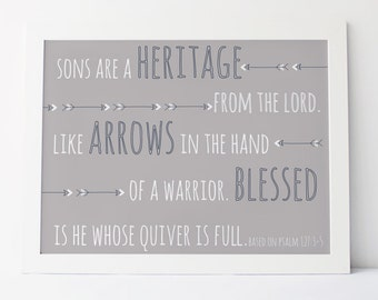 sons are a heritage from the Lord. like arrows. blessed is he whose quiver is full. Psalm 127. art print. 8x10