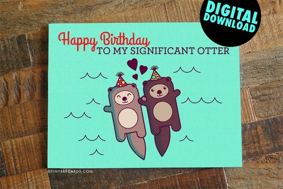 Funny printable birthday card for boyfriend girlfriend funny printable birthday card for boyfriend girlfriend husband or wife instant download birthday card significant otter digital download bookmarktalkfo Images