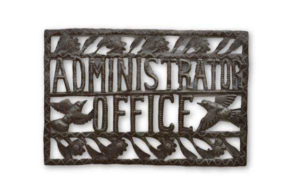Administrator's Office Sign,  Reclaimed Quality Metal Sculpture, One-of-a-Kind Art 12 x 18