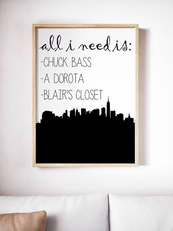 Gossip Girl Blair Waldorf Chuck Bass All I Need Printable