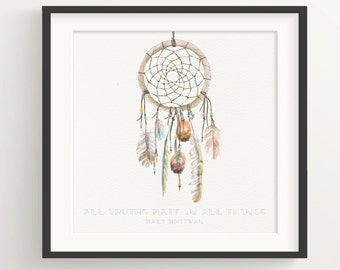 """Walt Whitman Dream Catcher Print - """"All truths wait in all things."""" - Quote with Native American Indian Dreamcatcher with bird feathers"""