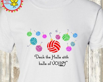 Volleyball Christmas Deck the halls with balls of VOLLEY! T-shirt, hoodie or baby one piece