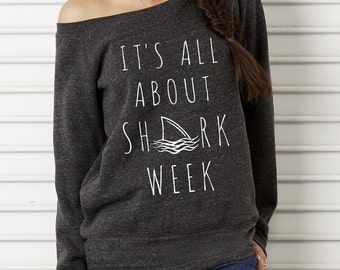 It's all about SHARK WEEK Bella Wide neck Sweatshirt Off the shoulder slouchy long sleeve shirt screenprint