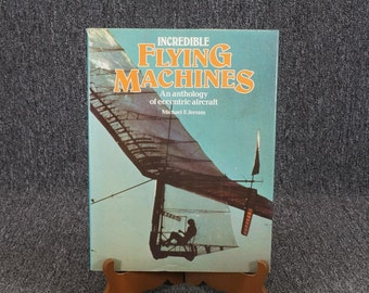 Incredible Flying Machines An Anthology Of Eccentric Aircraft M. Jerram C. 1980
