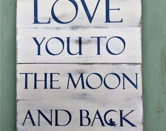 Love you to the moon and back solid wood sign
