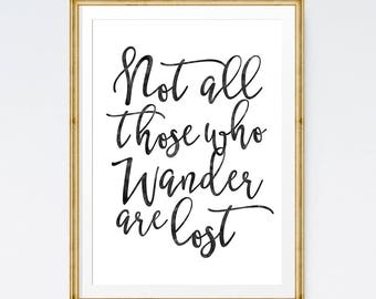 Not all those who wander are lost, Wanderlust print, Travel wall art, Wanderlust quote, Calligraphy print, Extra large wall art, Wall quote