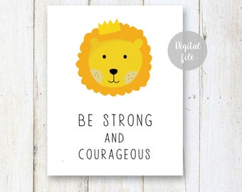 Lion Printable nursery wall art - Be strong and courageous sign poster - Kids room art - INSTANT DOWNLOAD 8x10 and 7x5 inches