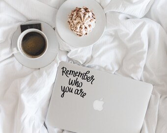 Remember Who You Are Inspirational Decal Phone Car Window Laptop