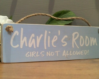 "Bespoke ""BOYS NAME"" ROOM, Girls Not allowed! Hanging Plaque Sign"