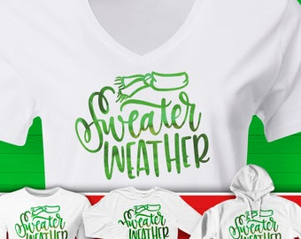 Sweater Weather Green Holiday Tee. Men's Women's Youth. Short & Long Sleeve, Hoodie. Funny Graphic Tee.  Christmas Gift Tee.  Design#HOL8GR