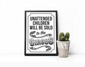 Unattended children will ...