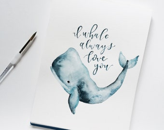 I Whale Always Love You Print