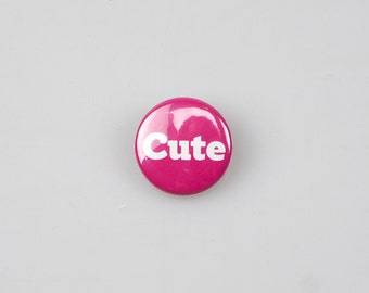 Cute Badge (25mm)