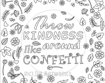"""Printable """"Throw Kindness Around Like Confetti"""" Coloring Page for Grown-ups, Flower design with blank template"""