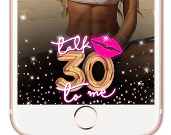 Talk 30 to me Snapchat Filter, Snapchat Filter, Snapchat Filter Birthday, Snapchat Geofilter Birthday, Birthday Filter