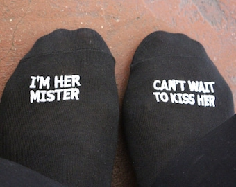 "Embroidered Grooms Socks  ""I'm her mister can't wait to kiss her"" Wedding Gift Idea, Mens Wedding Socks Gift from Bride Groom Wedding Funny"