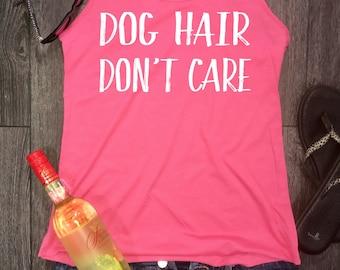 Dog Hair Don't Care womens racerback tank, fur mama, dog tank, funny dog tank top, dog tank funny, fur baby, fur babies, fur mom, dog top