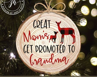 Great moms get promoted to grandma reindeer wood slice ornament - adorable pregnancy announcement ornament  MWO-014-2