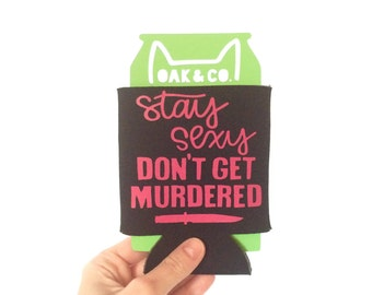 Stay Sexy, Dont Get Murdered // My Favorite Murder // Can Cooler