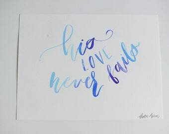 Love Never Fails Watercolor Hand Lettered Poster