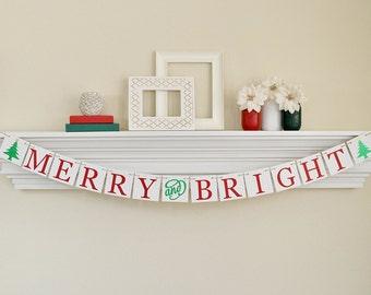 Merry and Bright Banner, Christmas Banner, Merry and Bright Sign, Christmas Decor, Merry and Bright Garland, Christmas Garland, B013