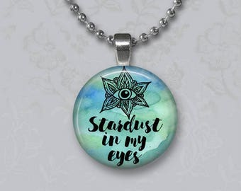 Stardust In My Eyes Pendant or Key Chain