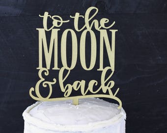 Wedding Cake Topper, Love you to the moon and back, Cake Topper, Wedding Cake, Moon Cake Topper, To The Moon and Back, Bridal Shower, ct9