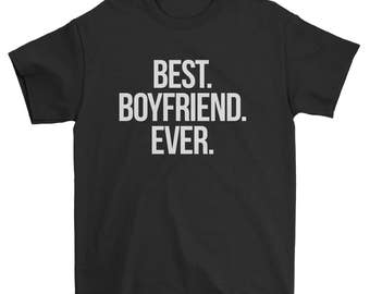 Best Boyfriend Ever T-Shirt | Gift for Boyfriend