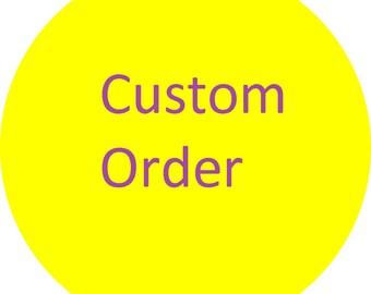 Custom Order for Ginny