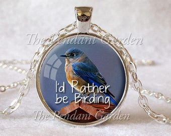 "BIRDER PENDANT Birding Pendant Bird Lover Gift for Birder Bird Jewelry Bird Watcher Jewelry Birder's Jewelry ""I'd Rather Be Birding"""
