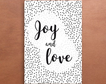 Joy and love card - Black and white - Home decor - gift idea
