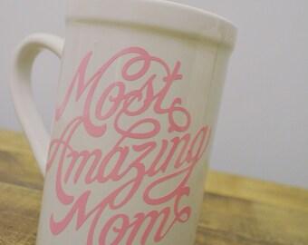 Most amazing mom mug, mom mug