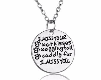 Pet memorial Silver Necklace  with inspirational quote I miss your Wet Kisses, Waggin Tail, Cuddly fur  Loss of pet dog or cat