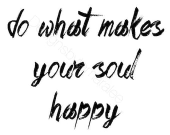 Do what makes your soul happy // Wall Art Print // Fashion // Typography // Scandinavian // Boho // Modern // TLB000334