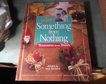 Aleene's Something From Nothing Treasures From Trash-Hardback Craft Book