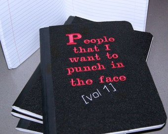 People I want to punch in the Face -  Embroidered Blank Journal Notebook MTCoffinz Gift