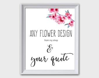 CUSTOM Design, Custom quote Print, Custom Art Print, Personalized Poster, Custom Print, Printable Poster, Personalized Print, Floral Print