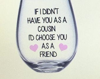 Cousin wine glass. Cousin gift. Cousins gifts. Cousin glass. Gift for cousin. Cousin glasses.