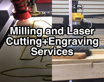 Milling and Laser Cutting/Engraving Services
